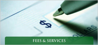Fees &amp; Services